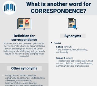 correspondence, synonym correspondence, another word for correspondence, words like correspondence, thesaurus correspondence