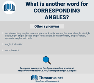 corresponding angles, synonym corresponding angles, another word for corresponding angles, words like corresponding angles, thesaurus corresponding angles