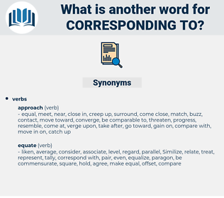 corresponding to, synonym corresponding to, another word for corresponding to, words like corresponding to, thesaurus corresponding to