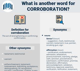 corroboration, synonym corroboration, another word for corroboration, words like corroboration, thesaurus corroboration