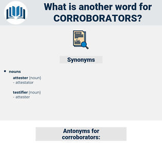 corroborators, synonym corroborators, another word for corroborators, words like corroborators, thesaurus corroborators