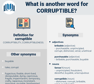 corruptible, synonym corruptible, another word for corruptible, words like corruptible, thesaurus corruptible