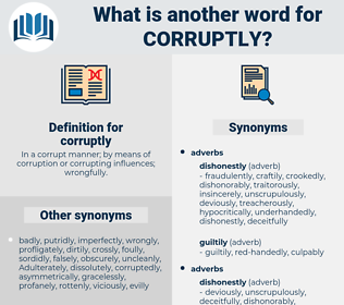 corruptly, synonym corruptly, another word for corruptly, words like corruptly, thesaurus corruptly