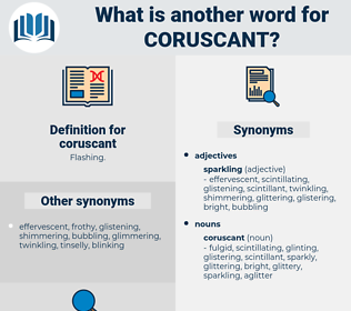coruscant, synonym coruscant, another word for coruscant, words like coruscant, thesaurus coruscant