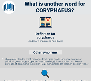 coryphaeus, synonym coryphaeus, another word for coryphaeus, words like coryphaeus, thesaurus coryphaeus