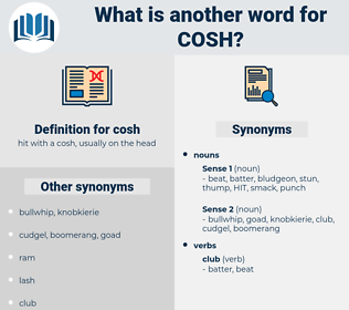 cosh, synonym cosh, another word for cosh, words like cosh, thesaurus cosh
