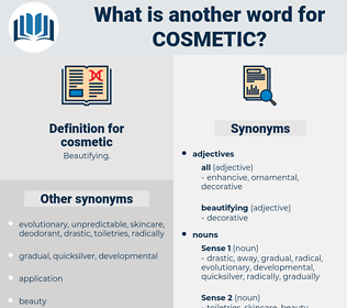 cosmetic, synonym cosmetic, another word for cosmetic, words like cosmetic, thesaurus cosmetic