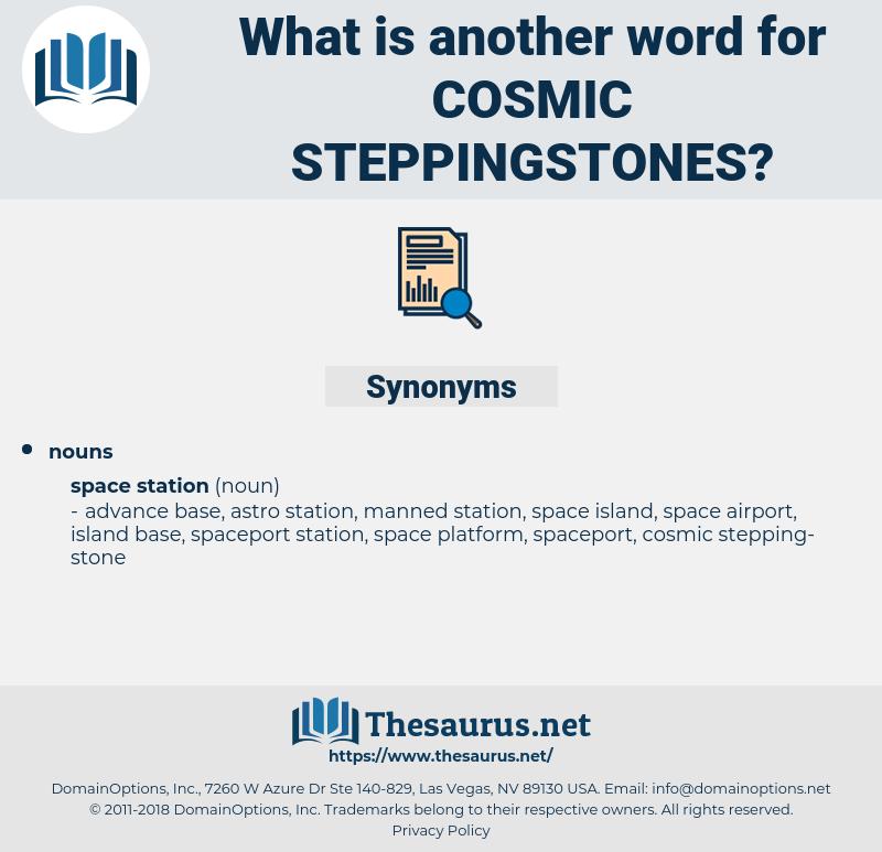 cosmic steppingstones, synonym cosmic steppingstones, another word for cosmic steppingstones, words like cosmic steppingstones, thesaurus cosmic steppingstones