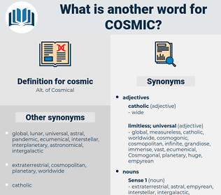 cosmic, synonym cosmic, another word for cosmic, words like cosmic, thesaurus cosmic