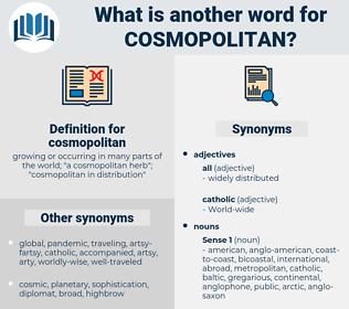 cosmopolitan, synonym cosmopolitan, another word for cosmopolitan, words like cosmopolitan, thesaurus cosmopolitan