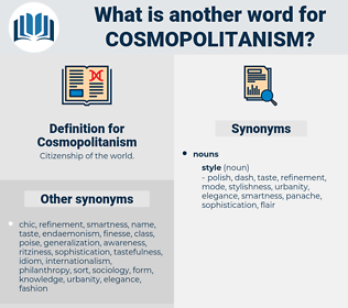Cosmopolitanism, synonym Cosmopolitanism, another word for Cosmopolitanism, words like Cosmopolitanism, thesaurus Cosmopolitanism