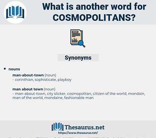 cosmopolitans, synonym cosmopolitans, another word for cosmopolitans, words like cosmopolitans, thesaurus cosmopolitans