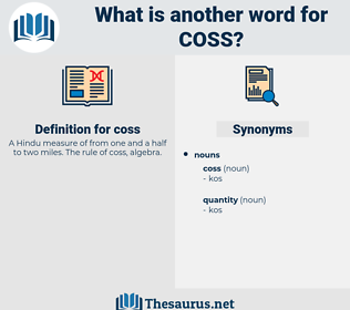 coss, synonym coss, another word for coss, words like coss, thesaurus coss