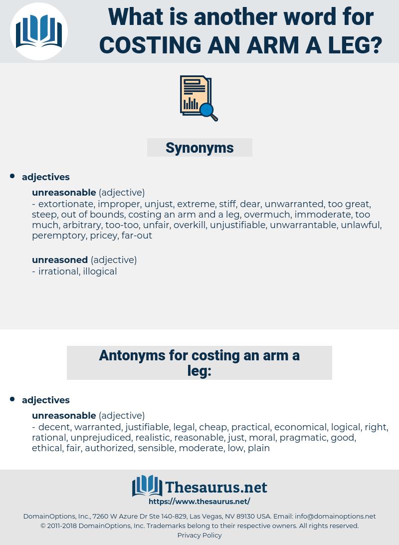 costing an arm a leg, synonym costing an arm a leg, another word for costing an arm a leg, words like costing an arm a leg, thesaurus costing an arm a leg