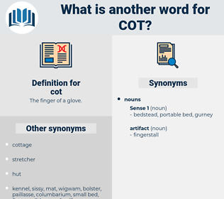 cot, synonym cot, another word for cot, words like cot, thesaurus cot