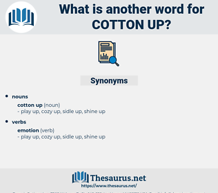 cotton up, synonym cotton up, another word for cotton up, words like cotton up, thesaurus cotton up