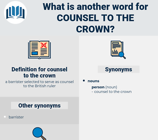 counsel to the crown, synonym counsel to the crown, another word for counsel to the crown, words like counsel to the crown, thesaurus counsel to the crown