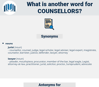 counsellors, synonym counsellors, another word for counsellors, words like counsellors, thesaurus counsellors