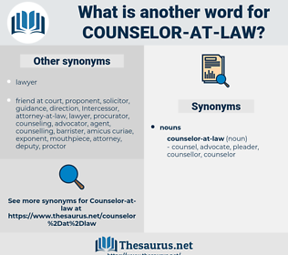 counselor-at-law, synonym counselor-at-law, another word for counselor-at-law, words like counselor-at-law, thesaurus counselor-at-law