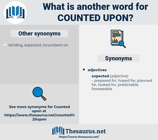 counted upon, synonym counted upon, another word for counted upon, words like counted upon, thesaurus counted upon