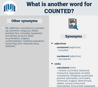 Counted, synonym Counted, another word for Counted, words like Counted, thesaurus Counted