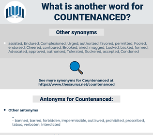 Countenanced, synonym Countenanced, another word for Countenanced, words like Countenanced, thesaurus Countenanced