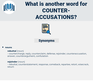 counter-accusations, synonym counter-accusations, another word for counter-accusations, words like counter-accusations, thesaurus counter-accusations