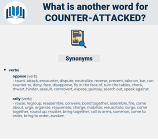 counter-attacked, synonym counter-attacked, another word for counter-attacked, words like counter-attacked, thesaurus counter-attacked