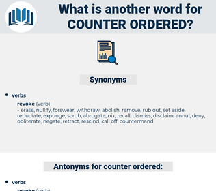 counter-ordered, synonym counter-ordered, another word for counter-ordered, words like counter-ordered, thesaurus counter-ordered
