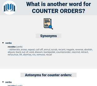 counter-orders, synonym counter-orders, another word for counter-orders, words like counter-orders, thesaurus counter-orders