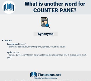 counter-pane, synonym counter-pane, another word for counter-pane, words like counter-pane, thesaurus counter-pane