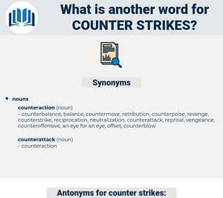 counter strikes, synonym counter strikes, another word for counter strikes, words like counter strikes, thesaurus counter strikes