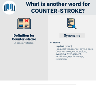 counter stroke, synonym counter stroke, another word for counter stroke, words like counter stroke, thesaurus counter stroke