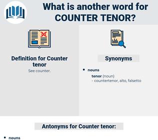 Counter tenor, synonym Counter tenor, another word for Counter tenor, words like Counter tenor, thesaurus Counter tenor