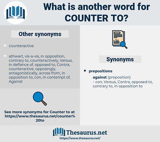 counter to, synonym counter to, another word for counter to, words like counter to, thesaurus counter to