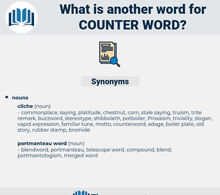 counter-word, synonym counter-word, another word for counter-word, words like counter-word, thesaurus counter-word