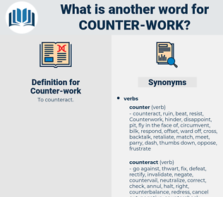 Counter-work, synonym Counter-work, another word for Counter-work, words like Counter-work, thesaurus Counter-work
