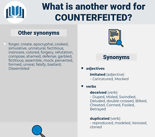 Counterfeited, synonym Counterfeited, another word for Counterfeited, words like Counterfeited, thesaurus Counterfeited