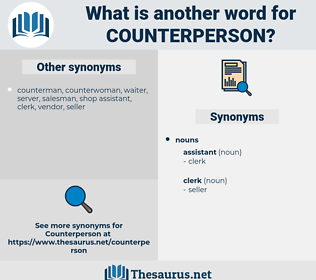 counterperson, synonym counterperson, another word for counterperson, words like counterperson, thesaurus counterperson