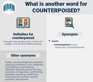 counterpoised, synonym counterpoised, another word for counterpoised, words like counterpoised, thesaurus counterpoised