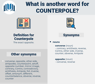 Counterpole, synonym Counterpole, another word for Counterpole, words like Counterpole, thesaurus Counterpole