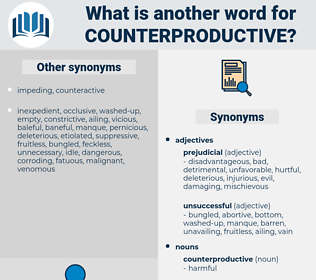 counterproductive, synonym counterproductive, another word for counterproductive, words like counterproductive, thesaurus counterproductive