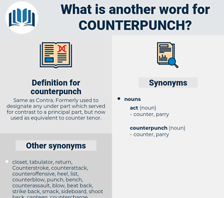 counterpunch, synonym counterpunch, another word for counterpunch, words like counterpunch, thesaurus counterpunch
