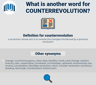 counterrevolution, synonym counterrevolution, another word for counterrevolution, words like counterrevolution, thesaurus counterrevolution
