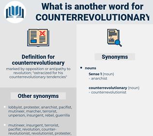 counterrevolutionary, synonym counterrevolutionary, another word for counterrevolutionary, words like counterrevolutionary, thesaurus counterrevolutionary