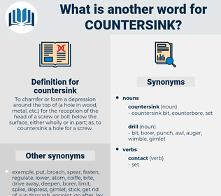 countersink, synonym countersink, another word for countersink, words like countersink, thesaurus countersink