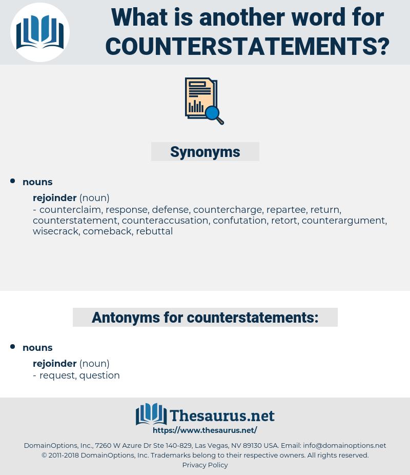 counterstatements, synonym counterstatements, another word for counterstatements, words like counterstatements, thesaurus counterstatements