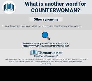 counterwoman, synonym counterwoman, another word for counterwoman, words like counterwoman, thesaurus counterwoman