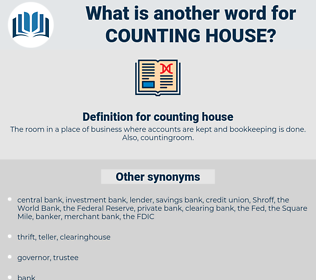 counting house, synonym counting house, another word for counting house, words like counting house, thesaurus counting house