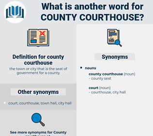 county courthouse, synonym county courthouse, another word for county courthouse, words like county courthouse, thesaurus county courthouse